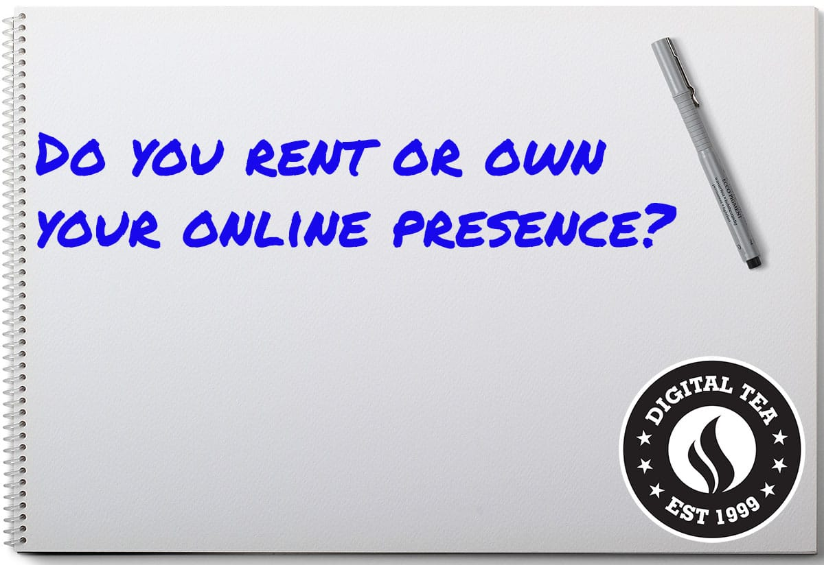 Do you rent or own your digital presence